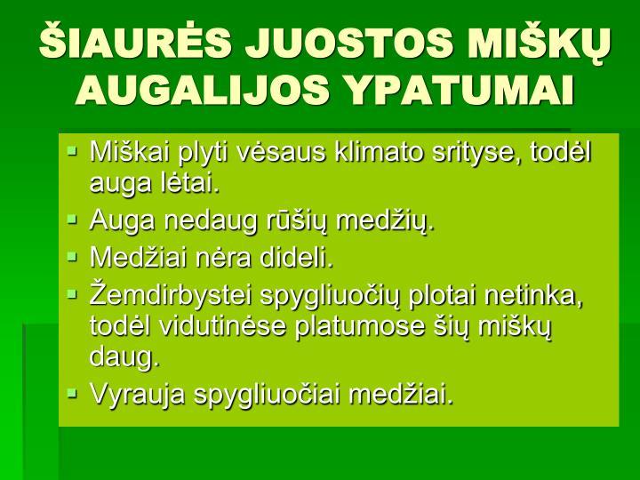 ŠIAURĖS JUOSTOS MIŠKŲ AUGALIJOS YPATUMAI