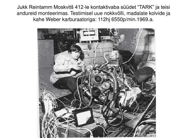 """Jukk Reintamm Moskvitš 412-le kontaktivaba süüdet """"TARK"""" ja teisi andureid monteerimas. Testimisel uue nokkvõlli, madalate kolvide ja kahe Weber karburaatoriga: 112hj 6550p/min.1969.a."""
