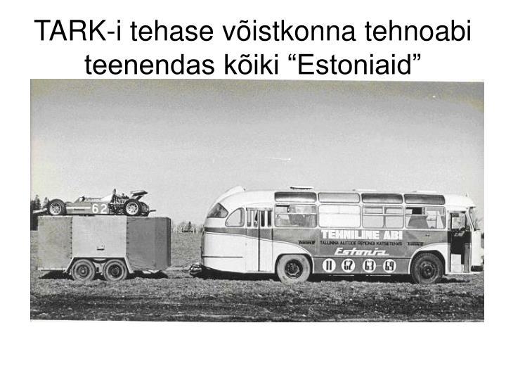 """TARK-i tehase võistkonna tehnoabi teenendas kõiki """"Estoniaid"""""""