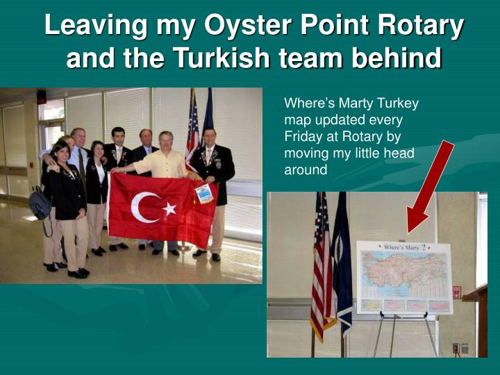 Leaving my oyster point rotary and the turkish team behind