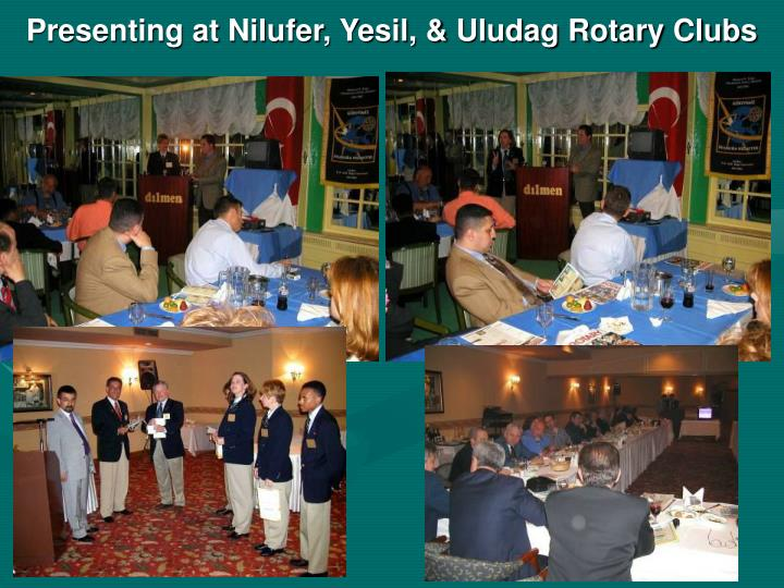 Presenting at Nilufer, Yesil, & Uludag Rotary Clubs