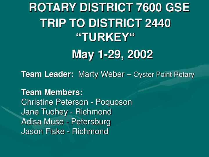 Rotary district 7600 gse trip to district 2440 turkey may 1 29 2002