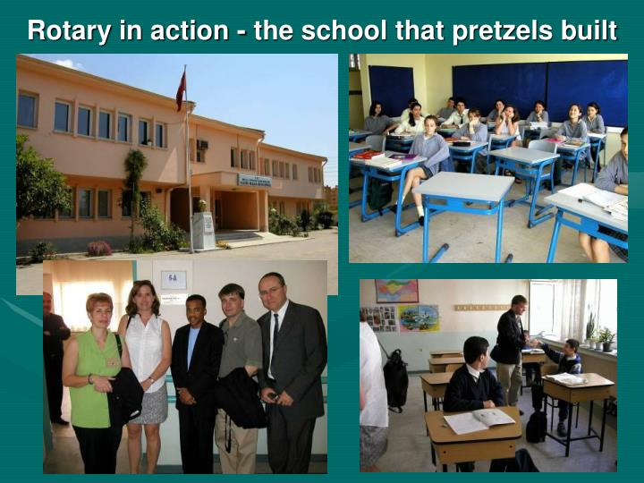 Rotary in action - the school that pretzels built