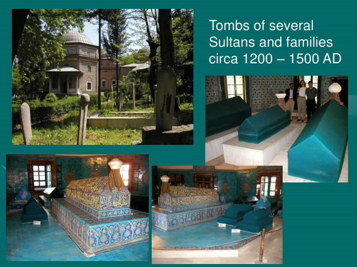 Tombs of several Sultans and families circa 1200 – 1500 AD