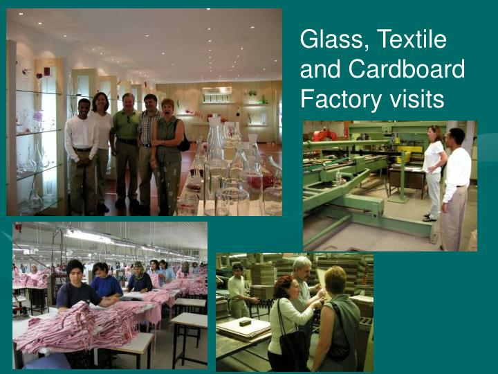 Glass, Textile and Cardboard Factory visits