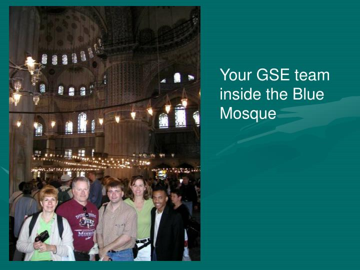 Your GSE team inside the Blue Mosque