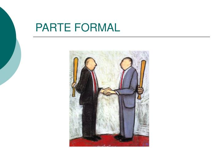 PARTE FORMAL