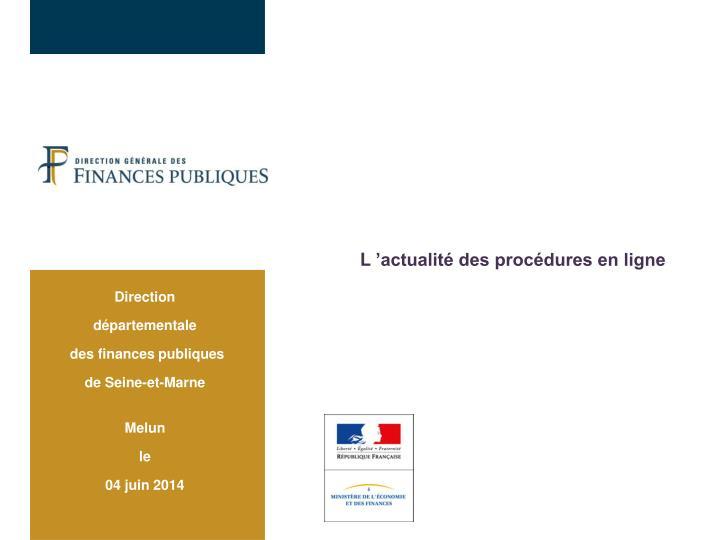 L'actualité des procédures en ligne