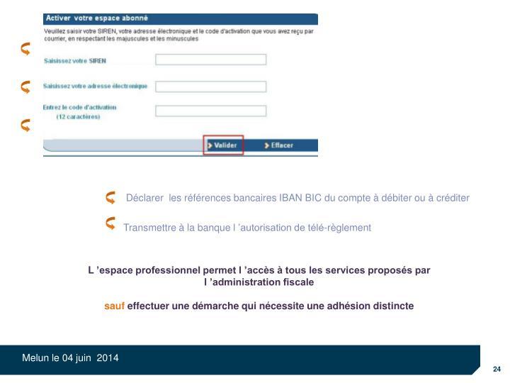 Déclarer  les références bancaires IBAN BIC du compte à débiter ou à créditer