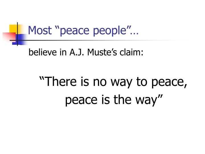 "Most ""peace people""…"