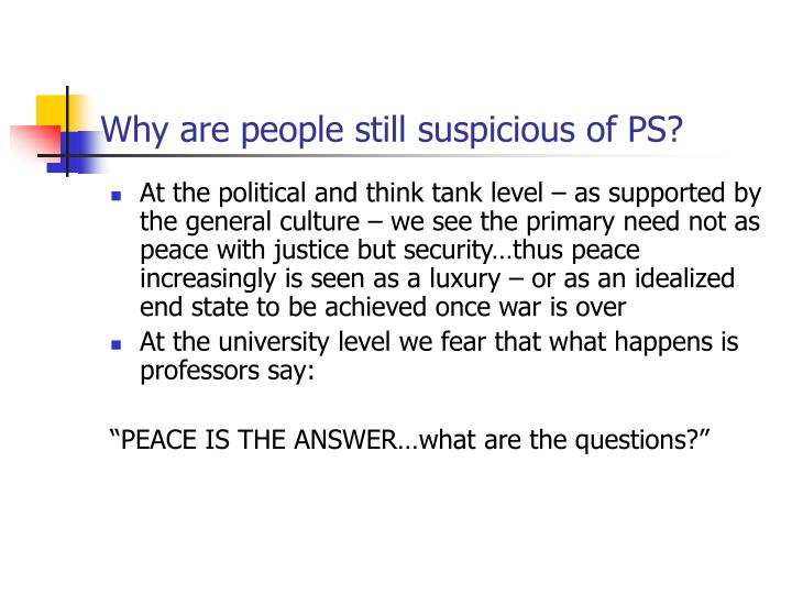 Why are people still suspicious of PS?