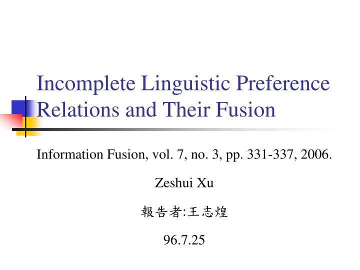 Incomplete linguistic preference relations and their fusion
