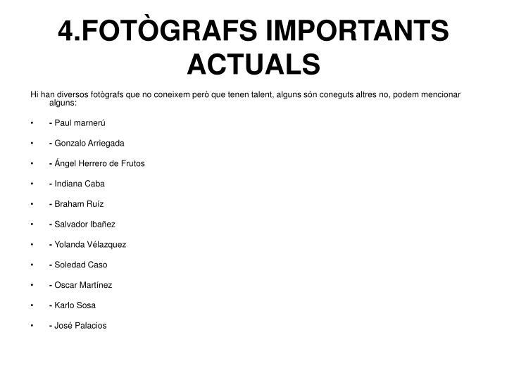 4.FOTÒGRAFS IMPORTANTS ACTUALS