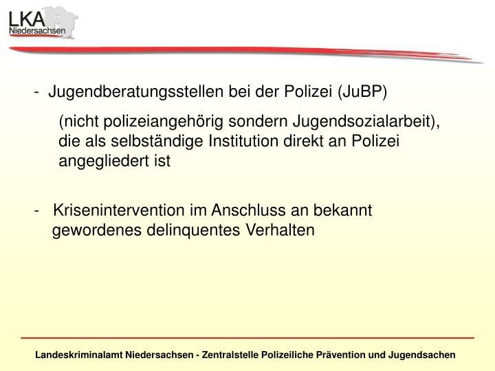 -  Jugendberatungsstellen bei der Polizei (JuBP)