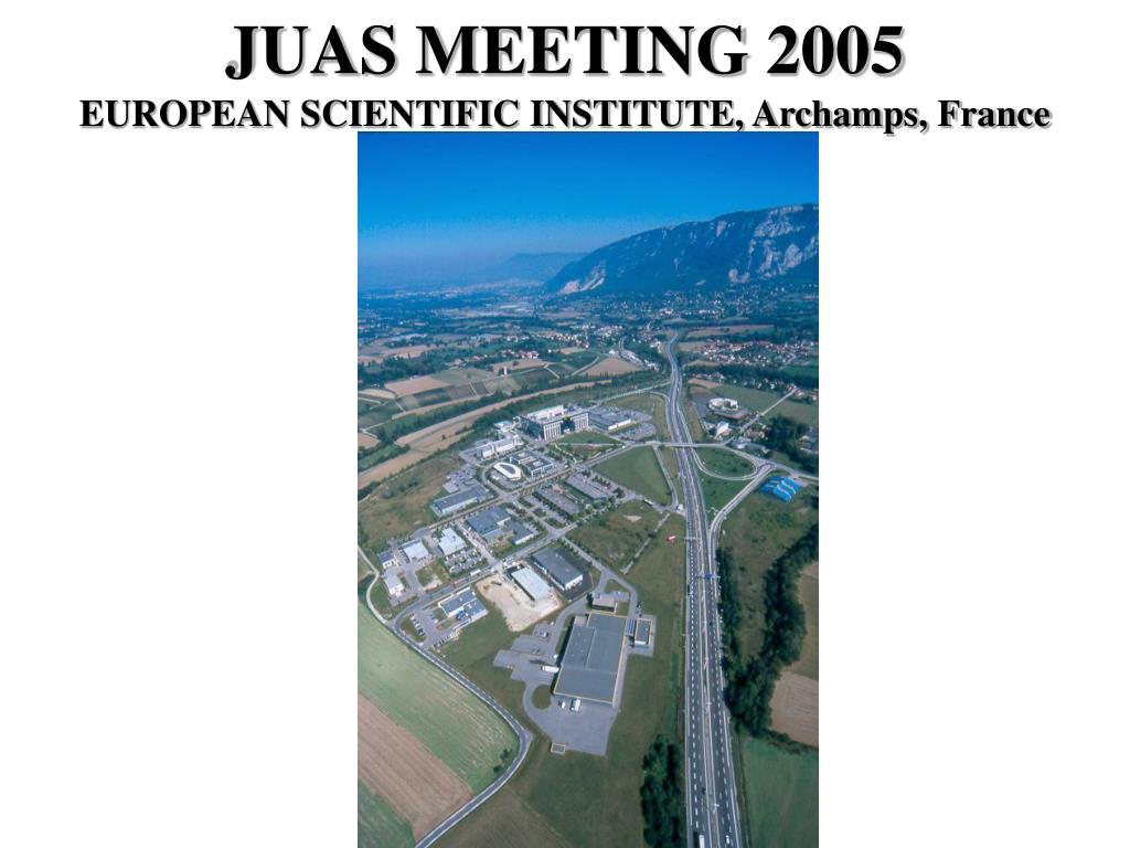 PPT - JUAS MEETING 2005 EUROPEAN SCIENTIFIC INSTITUTE, Archamps ... b955c3bd6665