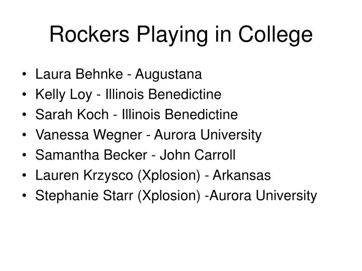 Rockers Playing in College