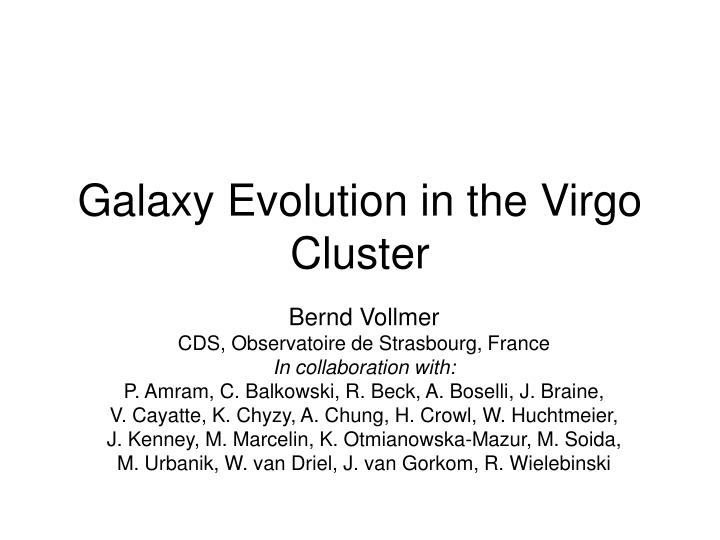 galaxy evolution in the virgo cluster