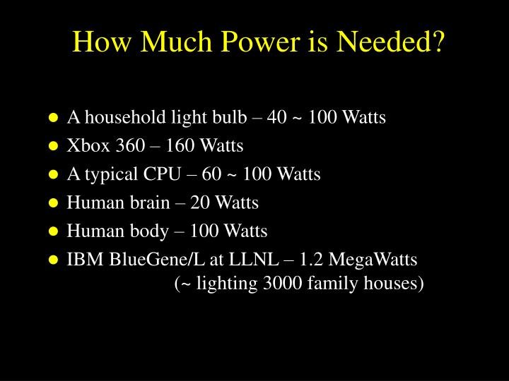 How Much Power is Needed?