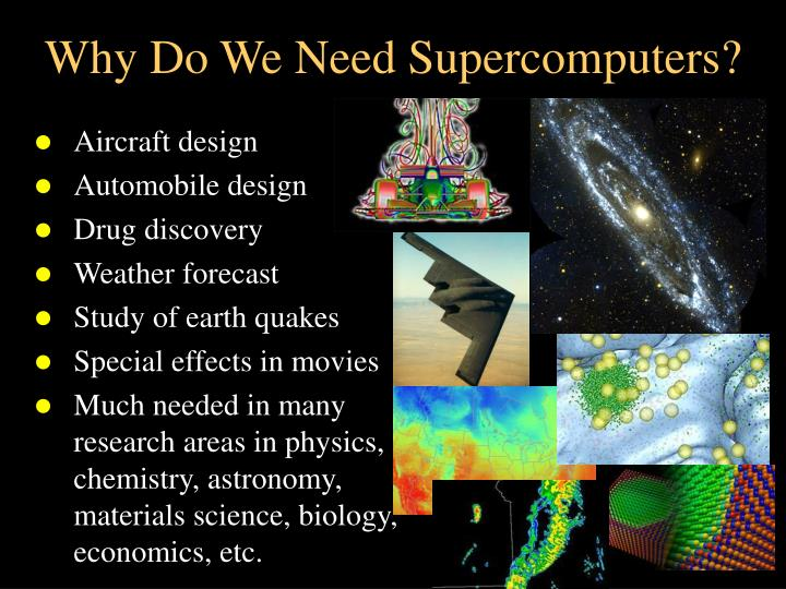 Why Do We Need Supercomputers?