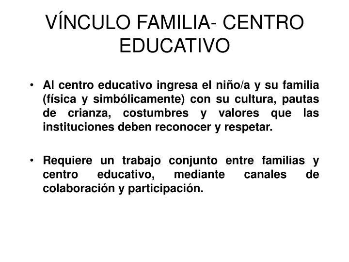 VÍNCULO FAMILIA- CENTRO EDUCATIVO