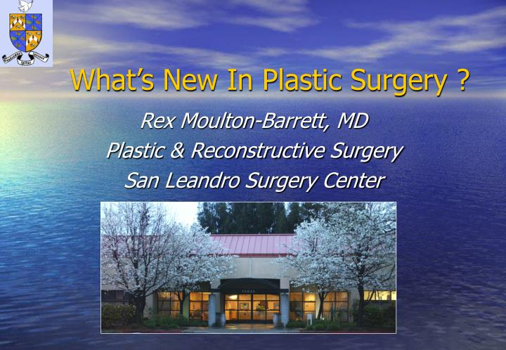 What's New In Plastic Surgery ?
