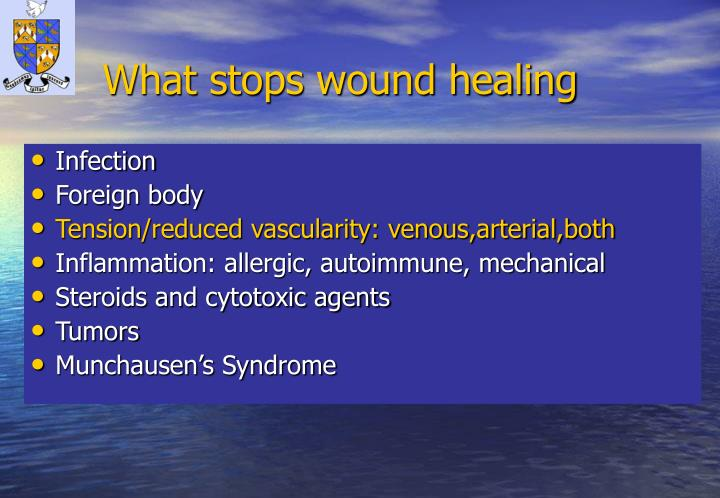 What stops wound healing