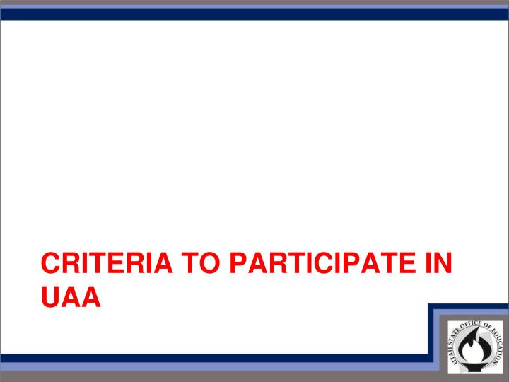 Criteria to Participate in UAA