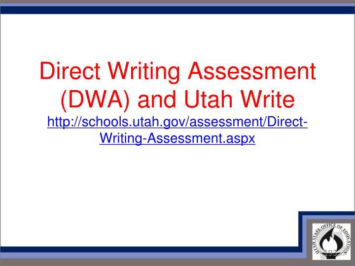 Direct Writing Assessment (DWA) and Utah Write