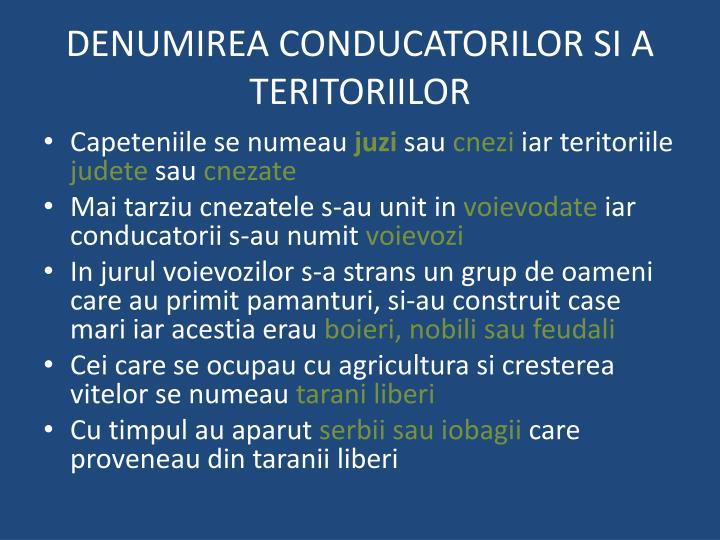 Denumirea conducatorilor si a teritoriilor