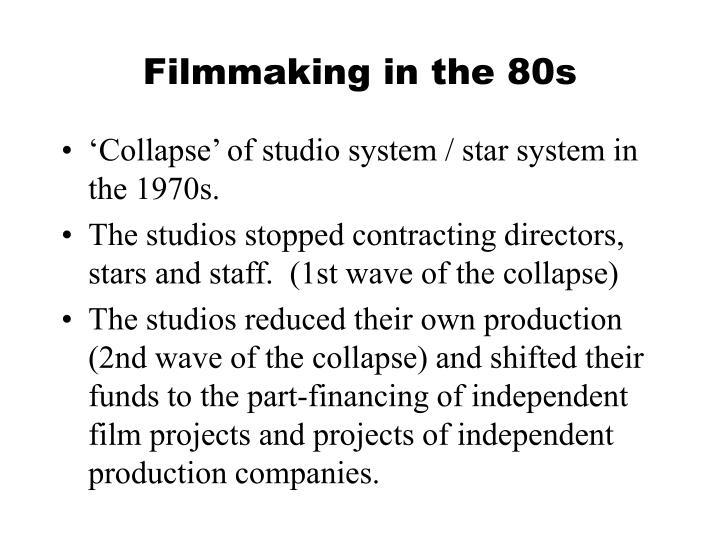 Filmmaking in the 80s