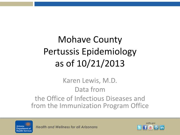 Mohave county pertussis epidemiology as of 10 21 2013