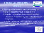 follow up committee profile