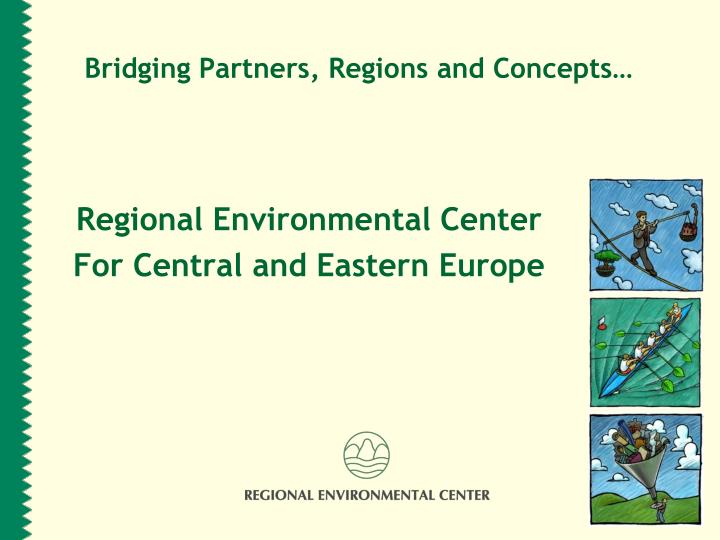 Bridging partners regions a nd concepts