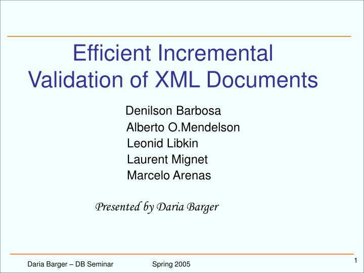 efficient incremental validation of xml documents n.