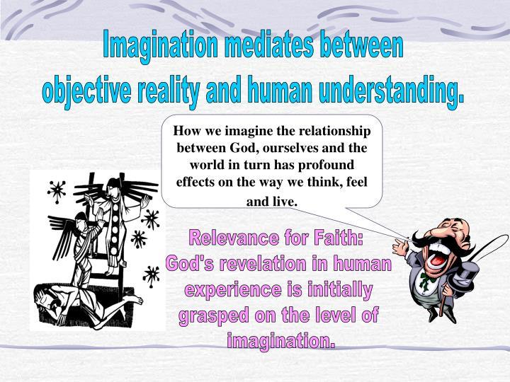 Imagination mediates between