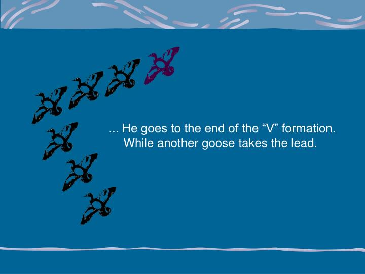 """... He goes to the end of the """"V"""" formation."""