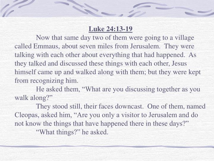 Luke 24:13-19