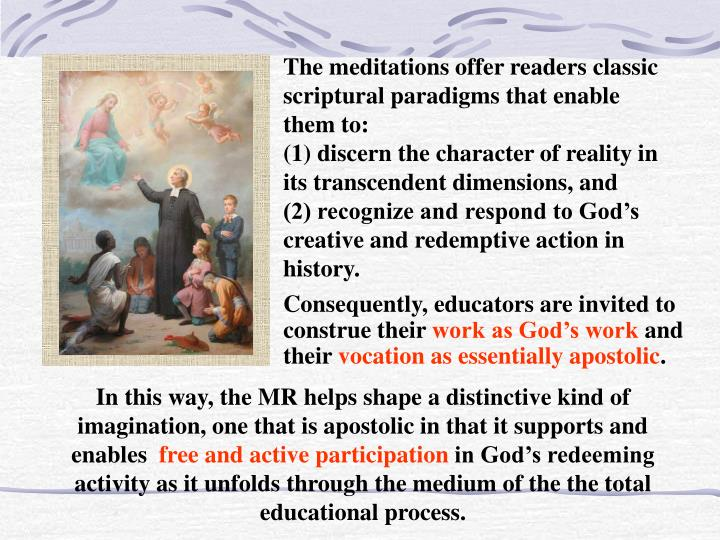 The meditations offer readers classic scriptural paradigms