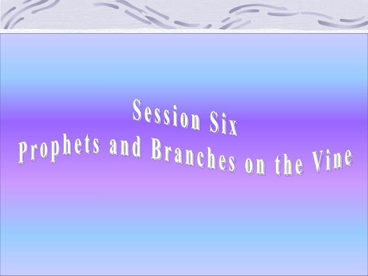 Session Six