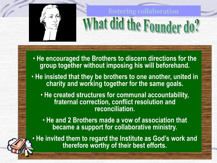 What did the Founder do?