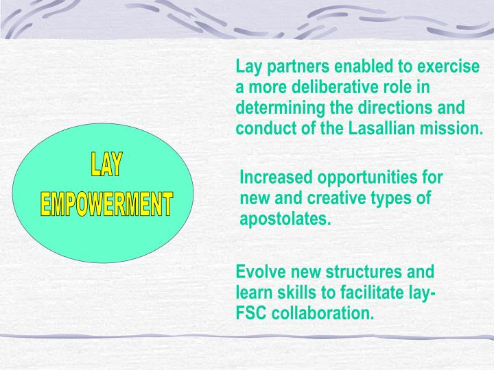 Lay partners enabled to exercise a more deliberative role in determining the directions and conduct of the Lasallian mission.