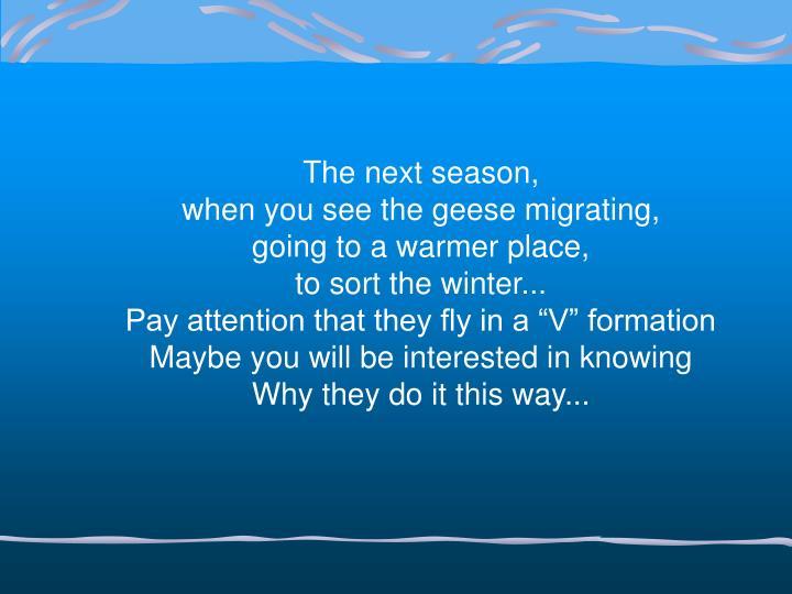 The next season,