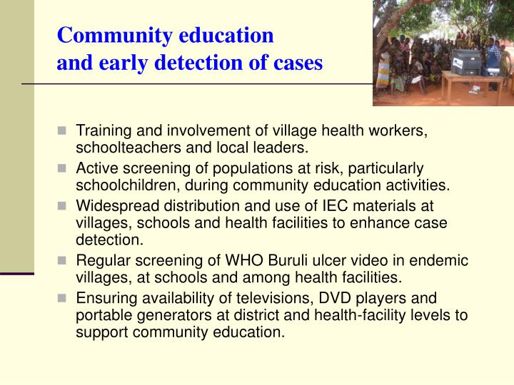 Community education and early detection of cases