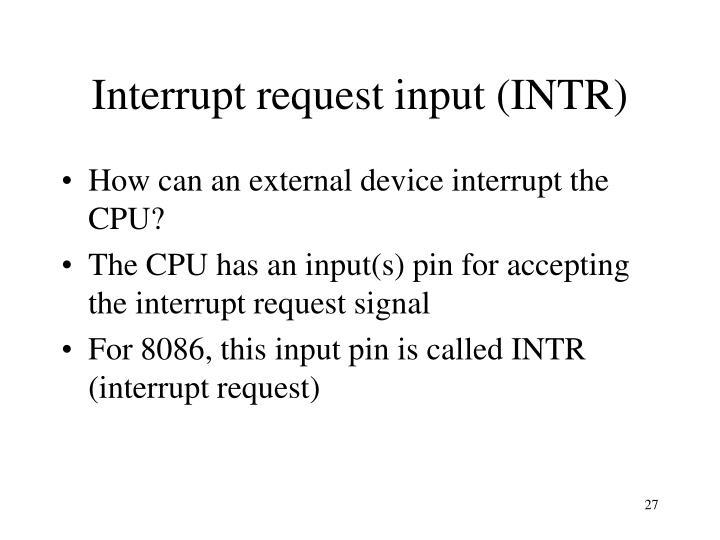 Interrupt request input (INTR)