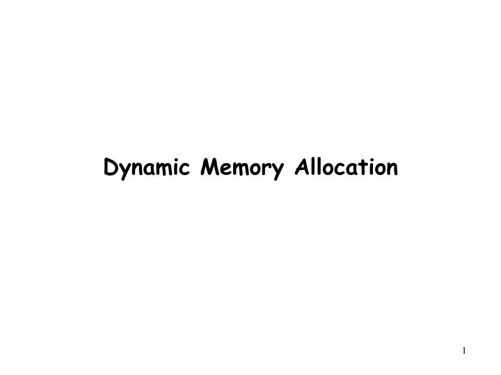 dynamic memory allocation What does dynamic memory allocation mean information and translations of dynamic memory allocation in the most comprehensive dictionary definitions.