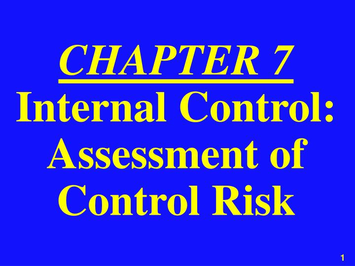 Chapter 7 internal control assessment of control risk