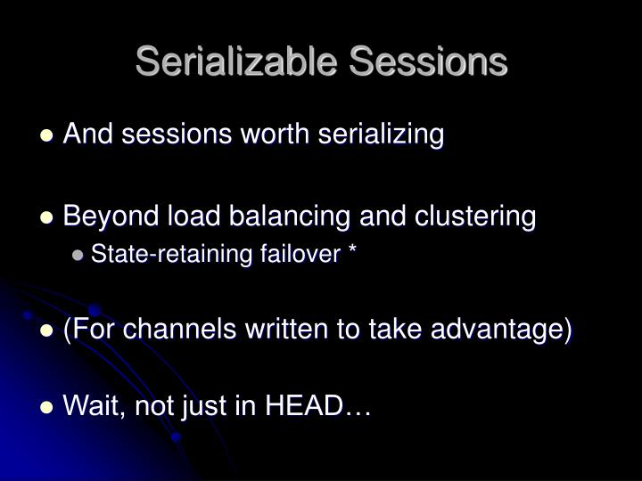 Serializable Sessions