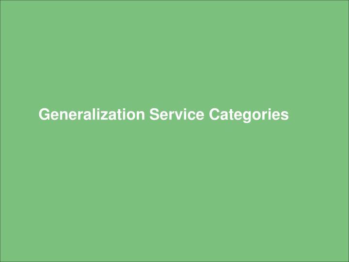 Generalization Service Categories