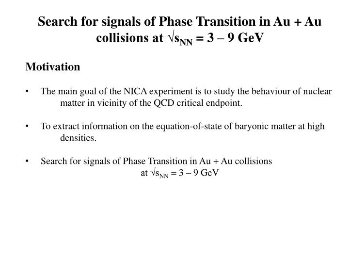 Search for signals of Phase Transition in Au + Au collisions at √s