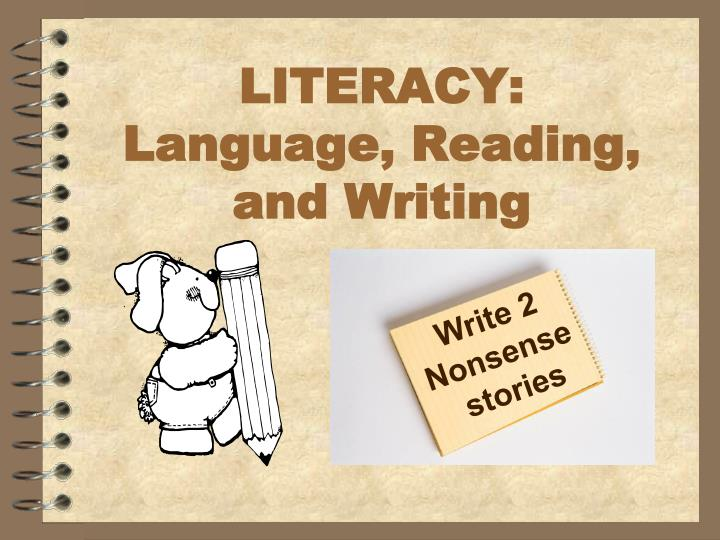literacy l anguage reading and writing n.